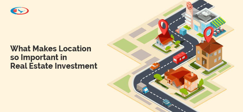 Understand why Location matters in Real Estate